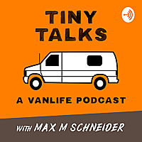 Tiny Talks | A Vanlife Podcast