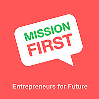 Mission First | Entrepreneurs for future
