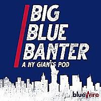 Big Blue Banter   A New York Giants Football Podcast
