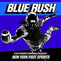 Blue Rush | A NY Giants Football Podcast From NY Post Sports