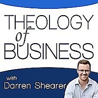 Theology of Business with Darren Shearer