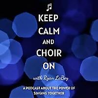 Keep Calm and Choir On