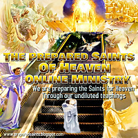 THE PREPARED SAINTS OF HEAVEN