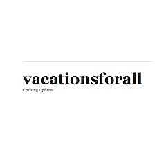 vacationsforall | Cruising Updates