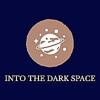 INTO THE DARK SPACE