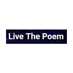 Live The Poem