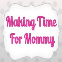 Making Time for Mommy