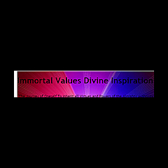 Immortal Values Divine Inspiration