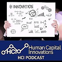 Human Capital Innovations (HCI) Podcast