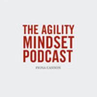 Agility Mindset Podcast