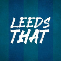 Leeds That | Leeds United Podcast