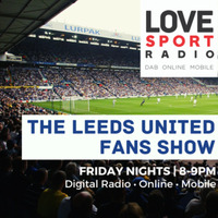 Leeds United Fans Show on Love Sport Radio