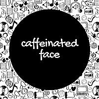 Caffeinated Face