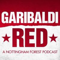 Garibaldi Red   A Nottingham Forest Podcast