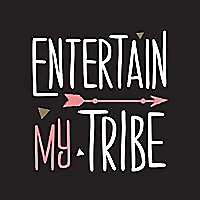 Entertain My Tribe