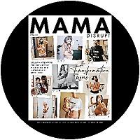 Mama Disrupt®