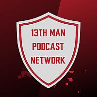 13th Man Podcast