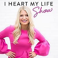 I Heart My Life   Podcast