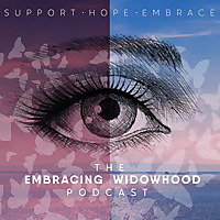 The Embracing Widowhood Podcast