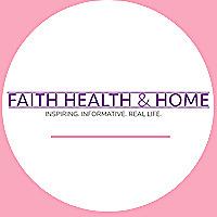 Faith Health and Home