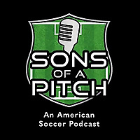 Sons of a Pitch | An American Soccer Podcast