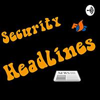 Security Headlines Podcast