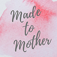 Made to Mother