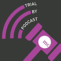 Trial by Podcast