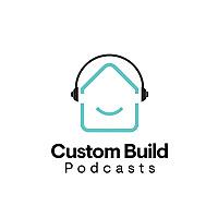 Custom Build Homes Podcasts