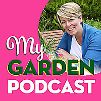My Garden Podcast