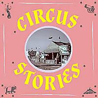 Circus Stories