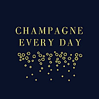 Champagne Every Day