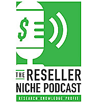 The Reseller Niche Podcast