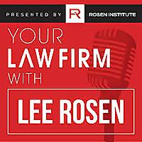 Your Law Firm | Lee Rosen of Rosen Institute