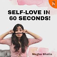 SELF LOVE IN 60 SECONDS
