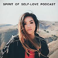 Spirit of Self-Love Podcast