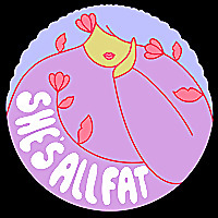 She's All Fat: A Fat Positive Podcast