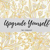 Self-Love Corner Podcast by Upgrade Yourself The Podcast