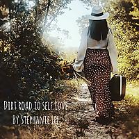 Dirt Road to Self Love