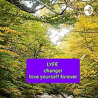 LYFECHANGER | Love Yourself Forever