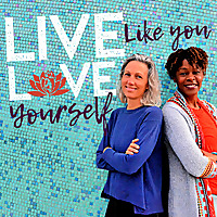 Live Like You Love Yourself