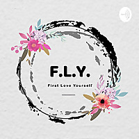 F.L.Y. - First Love Yourself