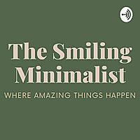 The Smiling Minimalist | Self Love Journey