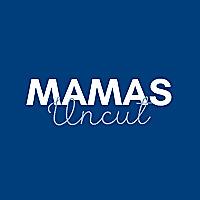 Mamas Uncut