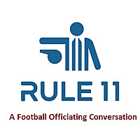 Rule 11 Podcast | College Football Officiating Conversations