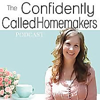 Confidently Called Homemakers