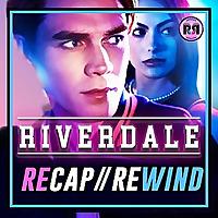 Riverdale | Recap Rewind
