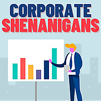 Corporate Shenanigans