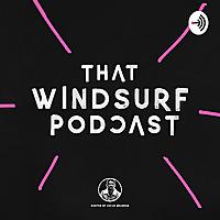 That Windsurf Podcast