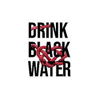 Drink Black Water